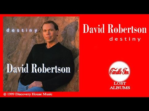 David Robertson:  Destiny (Full Album) 1999