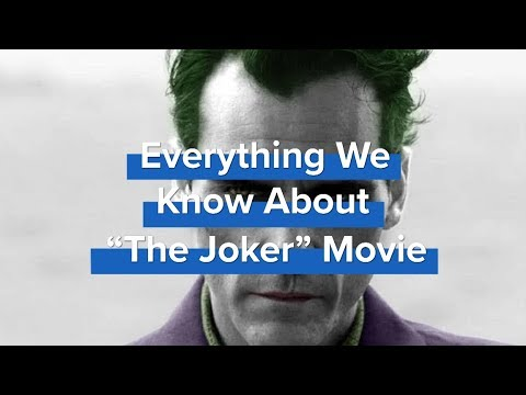 Everything We Know About The Joker Movie