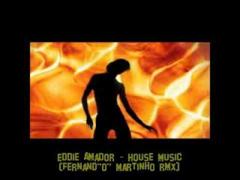 Eddie amador house music fernand o martinho rmx youtube for Eddie amador house music