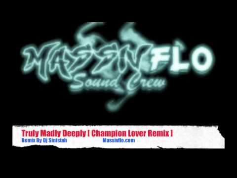 Massiv Flo - Truly Madly Deeply Reggae Remix