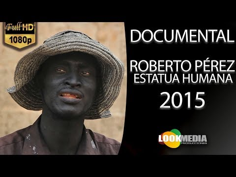 Roberto Pérez, Estatua humana, Cartagena de Indias (2015) | Documental