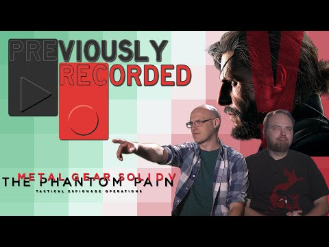 Previously Recorded - Metal Gear Solid V: The Phantom Pain