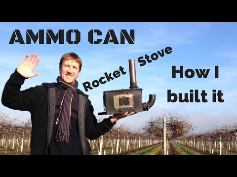 How I Built my Ammo Can Rocket Stove - a Small Homemade Wood Burner (Mk II)