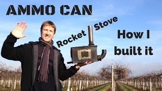 How I built my Ammo Can Rocket Stove - a small homemade wood stove (Mk II)