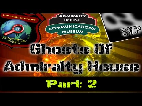 Ghosts of Admiralty House Part 2