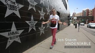 Jon Storm - UNDENIABLE - OFFICIAL VIDEO