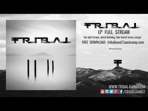 TRIBAL [Full EP Stream - 2015 Pre-Production] / (Djent / Tech / Prog Metal)