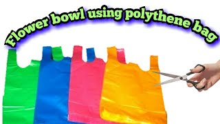 best out of waste - polythene bag craft - easy and best way to reuse waste poly bags at home