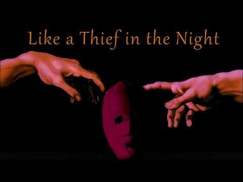 Like a Thief in the Night
