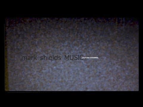 Mark Shields Music on youTube [intro.]