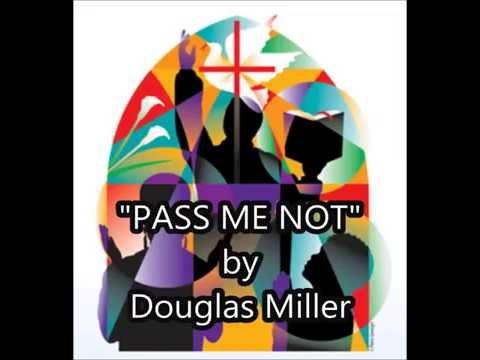 """PASS ME NOT"" by Douglas Miller"