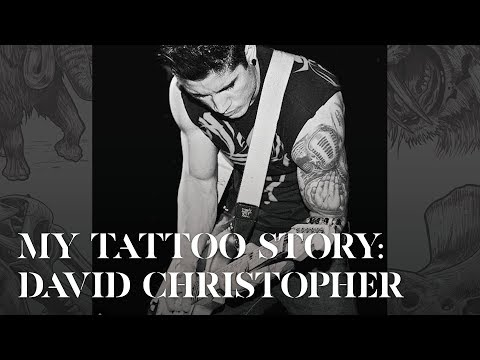 My Tattoo Story: David Christopher