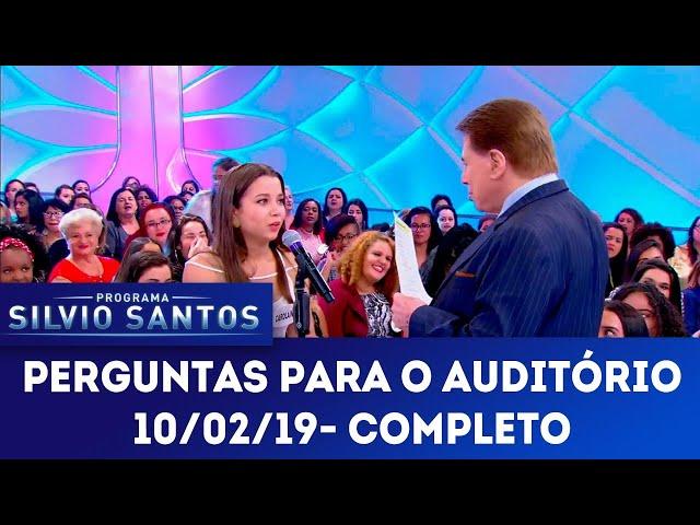 Perguntas para o auditório - Completo | Programa Silvio Santos (10/02/19)