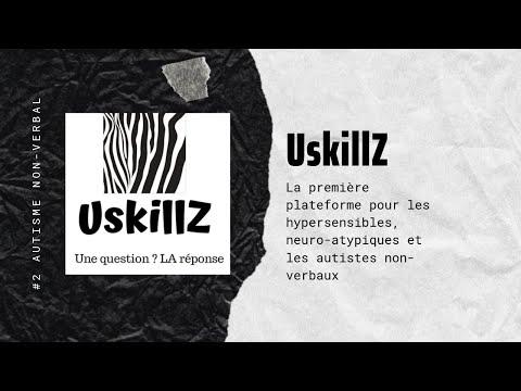 UskillZ Et L'autisme Non-verbal, La Première Plateforme Dédiée à Un Accompagnement Sur Mesure