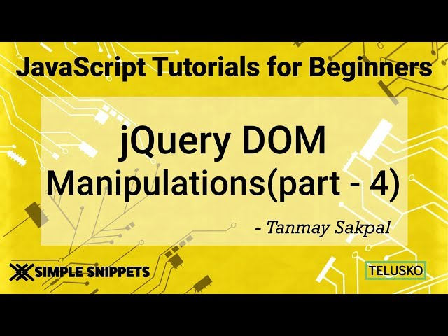 #47 JQuery DOM Manipulations Part 4