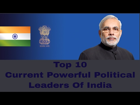 Top 10 Current Powerful Political Leaders of India 2017