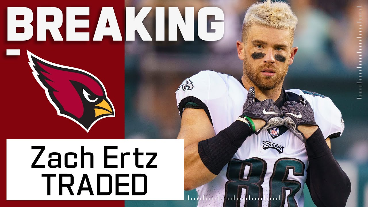 Eagles trade all-time great Zach Ertz to Arizona Cardinals