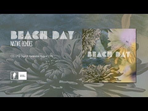 """Beach Day """"Native Echoes"""" [Official Album Stream]"""