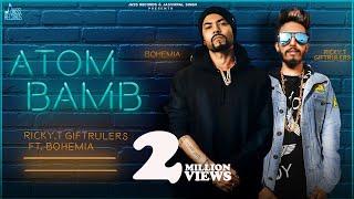 Atom Bamb | Ricky T GiftRulers Ft. Bohemia | Meet Hundal | Sujal Ferozepuria | Jass Records