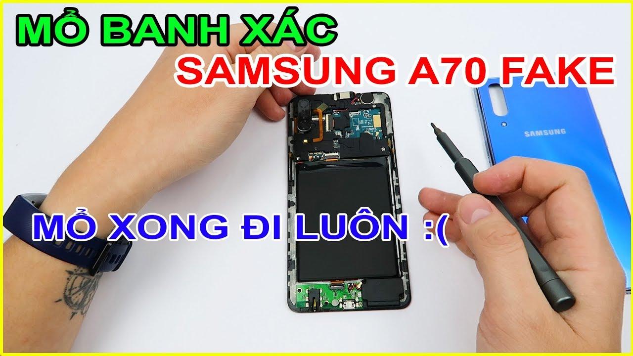 MỔ BỤNG Samsung A70 Fake (Đài Loan, Singapore). Lý do tại sao KHÔNG NÊN mua Fake | MUA HÀNG ONLINE