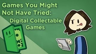 Games You Might Not Have Tried: Digital Collectable Games - Find New Games - Extra Credits