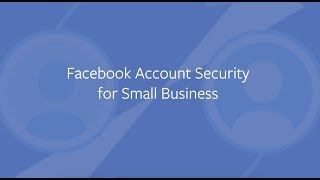 Facebook Account Security Tips for Small Business