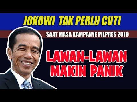 Jokowi Tak Perlu Cuti Saat Masa Kampanye Pilpres 2019, Lawan Lawan Makin Panik