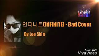 인피니트(INFINITE) - Bad Cover by Lee Shin