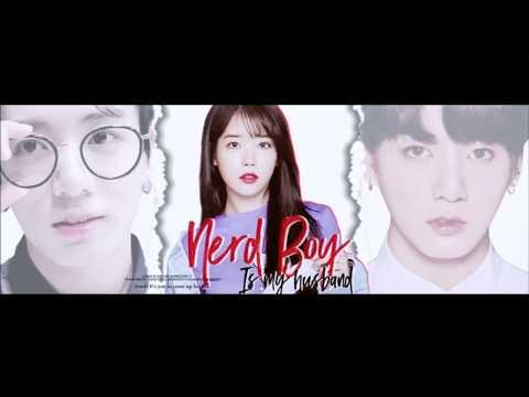 [FMV] Nerd Boy, is my Husband (Jungkook and IU)