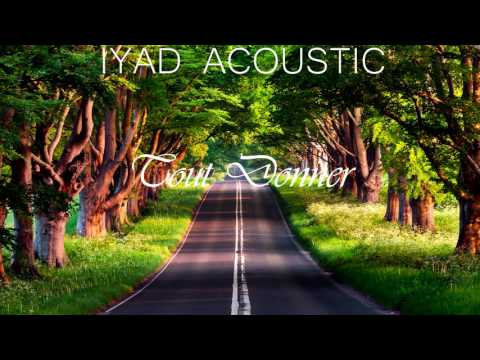Iyad Acoustic - Tout Donner (Maitre Gims)