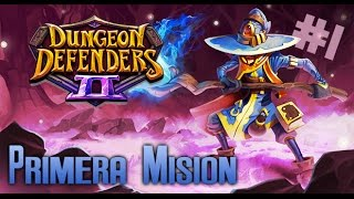 Dungeon Defenders 2 Gameplay #1 | En español | PRIMERAS MISIONES