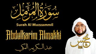 Murottal Quran Surah Al Muzzammil - Abdulkarim Almakki   Maqam Ajam/Jiharkah