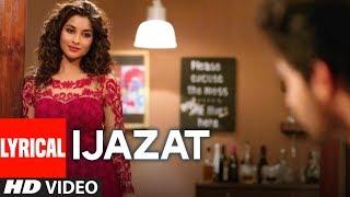 IJAZAT Lyrical Song   ONE NIGHT STAND  Sunny Leone, Tanuj Virwani  Arijit Singh, Meet Bros  T-Series