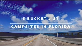 5 BUCKET LIST Campsites in FLORIDA