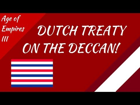 Dutch Treaty On The Deccan! AoE III
