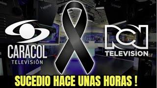 🔴¡ULTIMA HORA ! HACE UNAS HORAS ! Canal Caracol SE VISTE De Luto , TRISTE NOTICIA ,Noticias de Hoy !