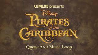 Pirates of the Caribbean - Queue Area Music Loop