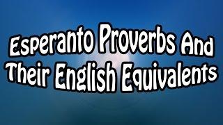 Esperanto Proverbs And Their English Equivalents