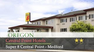 Super 8 Central Point - Medford - Central Point Hotels, Oregon