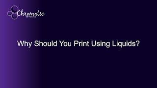 Why Chromatic 3D Printing Uses Liquids