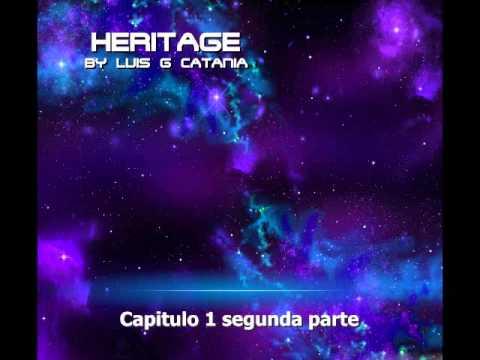 Ciencia ficcion Audio Libro Heritage Capitulo 1 segunda parte