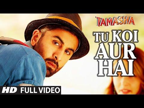 'TU KOI AUR HAI' Video Song   Tamasha Video Songs 2015   Ranbir Kapoor, Deepika Padukone  T-Series