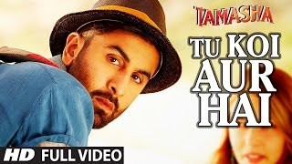 'TU KOI AUR HAI' Video Song | Tamasha Video Songs 2015 | Ranbir Kapoor, Deepika Padukone |T-Series(Tamasha Movie Video Songs 2015 →Presenting Tu Koi Aur Hai VIDEO Song from Bollywood movie Tamasha in the voice of A.R. Rahman, starring Ranbir ..., 2015-12-10T05:18:56.000Z)