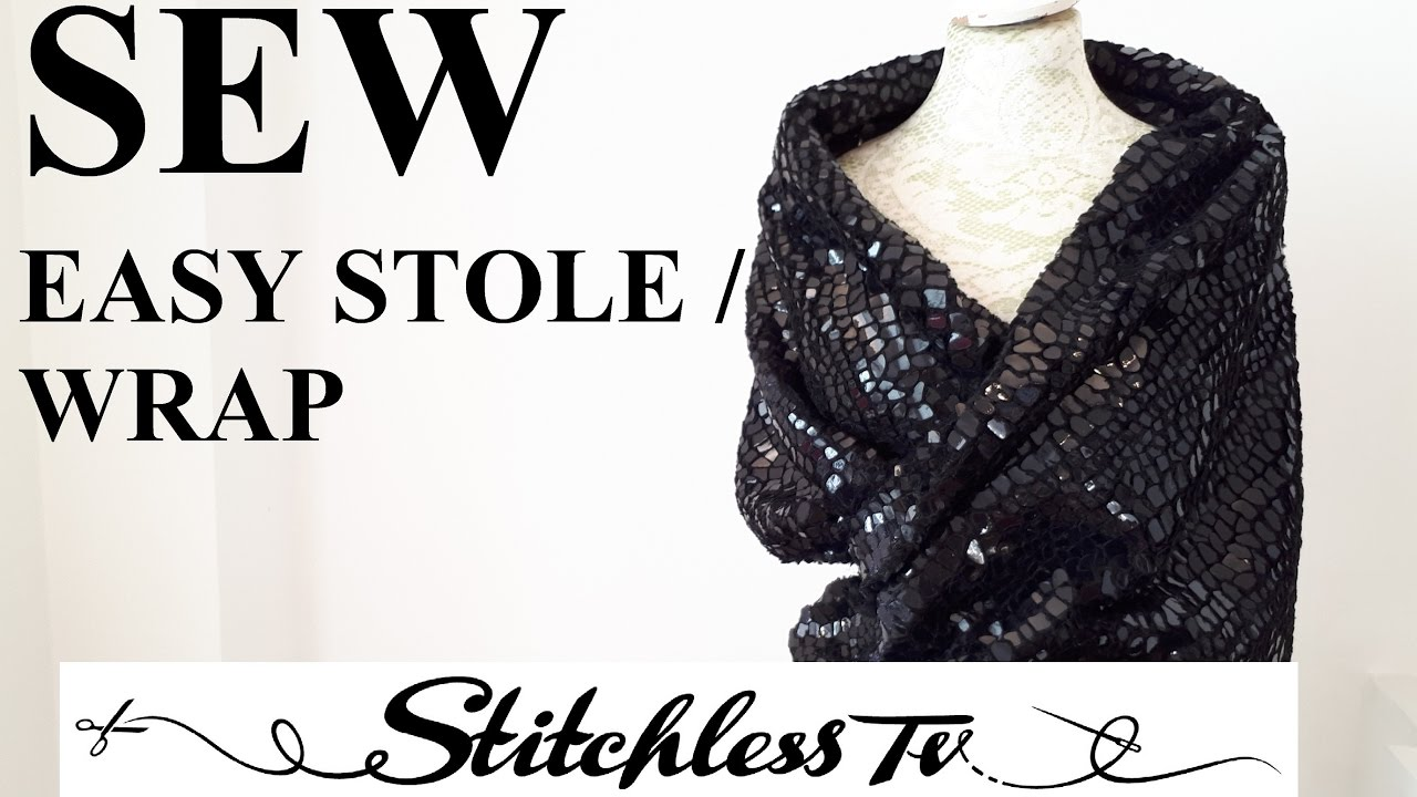 How to sew an easy Stole or Wrap Sewing Tutorial - YouTube