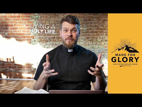 Made for Glory // Living a Holy Life
