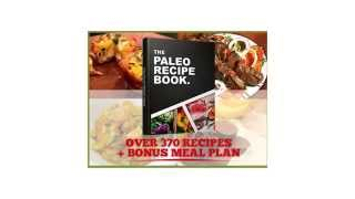The Paleo Recipe Book - Don't Buy The Paleo Recipe Book Until You See This