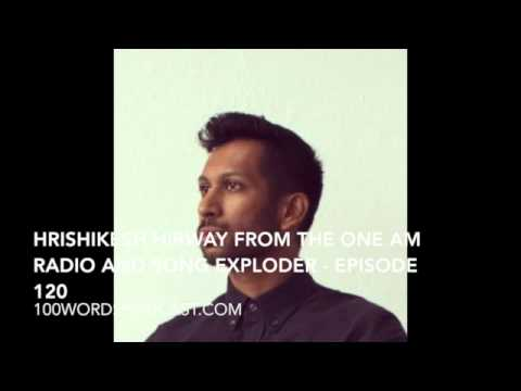 Hrishikesh Hirway from The One AM Radio and Song Exploder - Episode 120