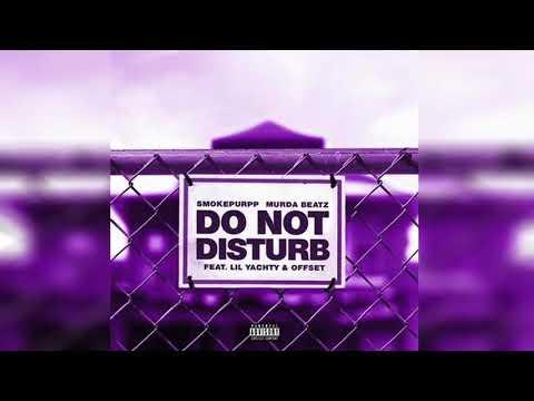 Smokepurpp & Murda Beatz - Do Not Disturb (Clean) Ft. Lil Yachty & Offset