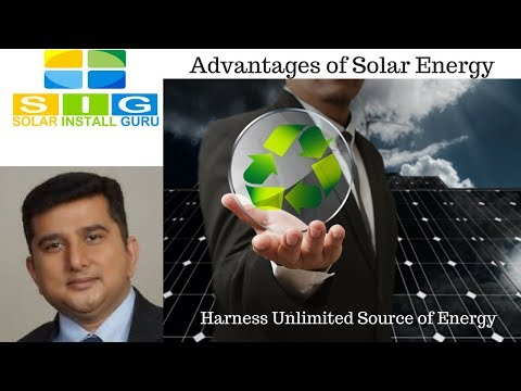 Advantages of Solar Energy: Harness Unlimited Source of Energy