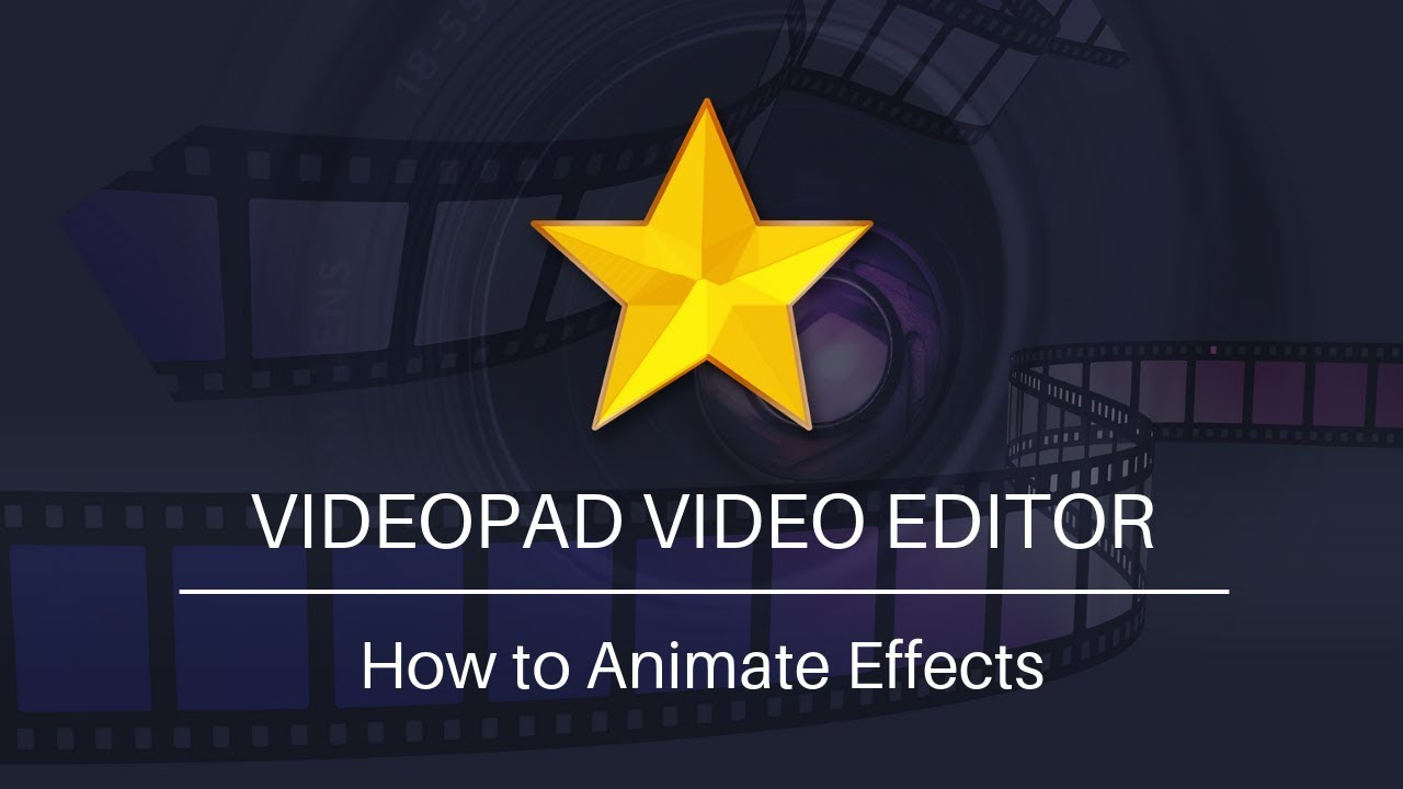How to Animate Effects - VideoPad Video Editing Tutorial